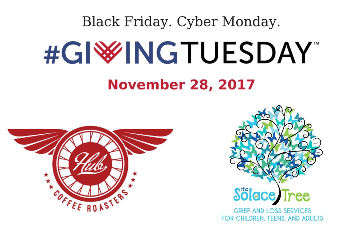 Giving Tuesday 2017 at The Hub Coffee Roasters Benefits The Solace Tree