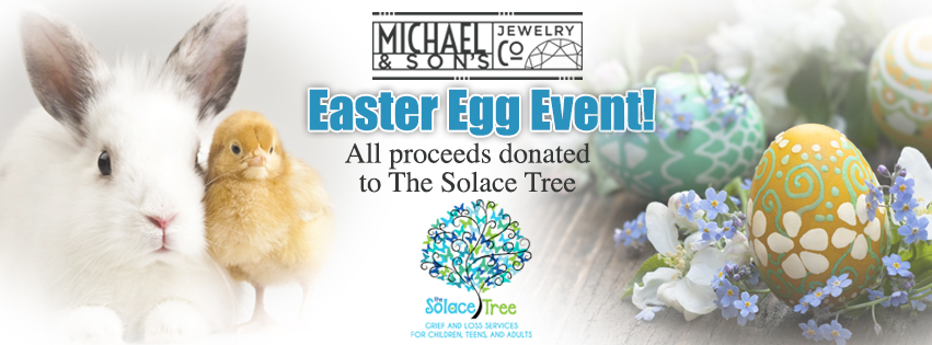 2019 Easter Egg Event at Michael & Sons Jewelers to Benefit The Solace Tree.